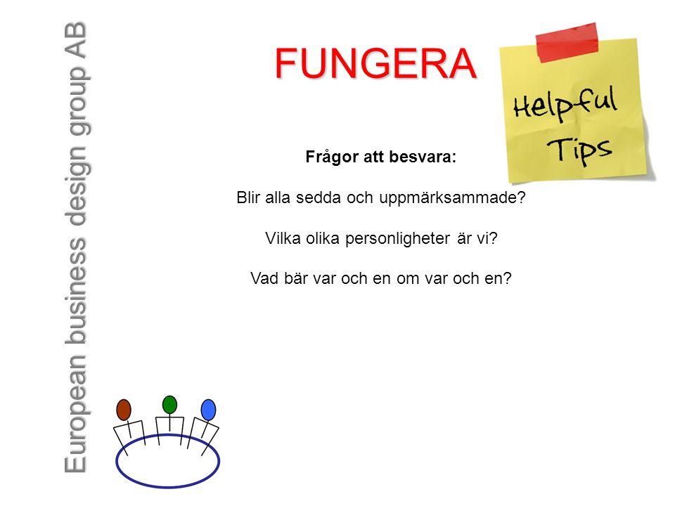 FUNGERA Frågor att besvara: Blir alla sedda och uppmärksammade