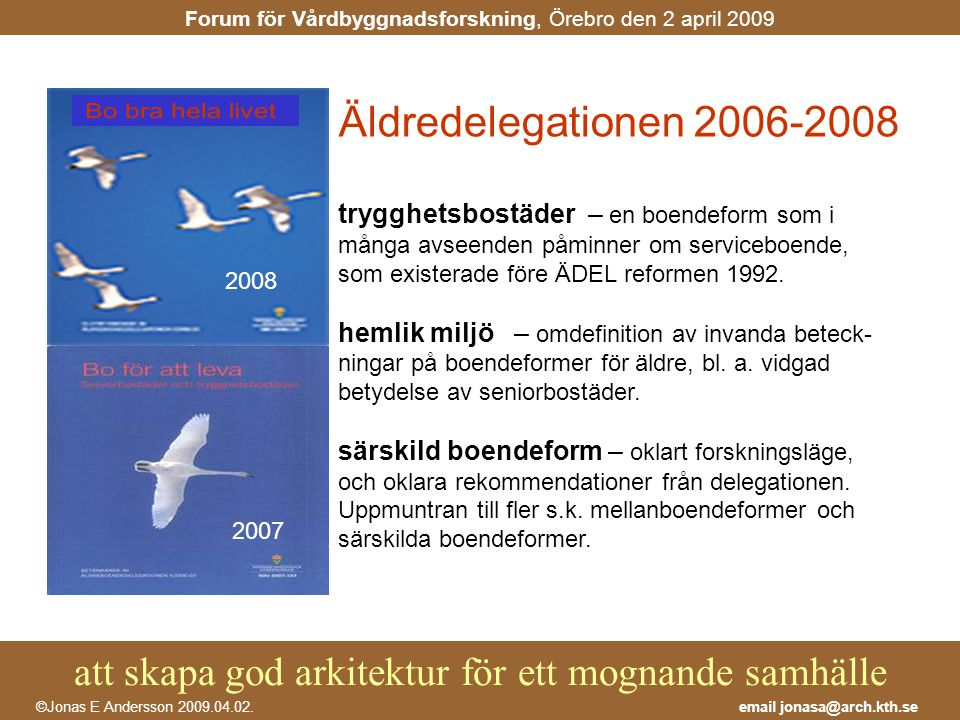 Bo bra hela livet Äldredelegationen 2006-2008