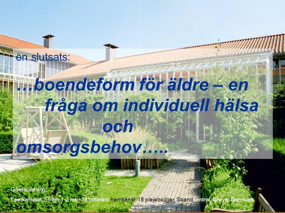 en slutsats: …boendeform för äldre – en fråga om individuell hälsa och omsorgsbehov…..
