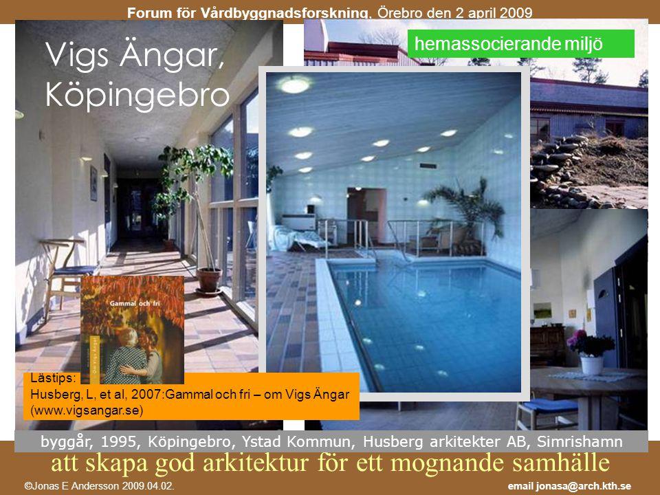 Vigs Ängar, Köpingebro hemassocierande miljö