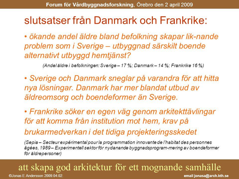 slutsatser från Danmark och Frankrike: