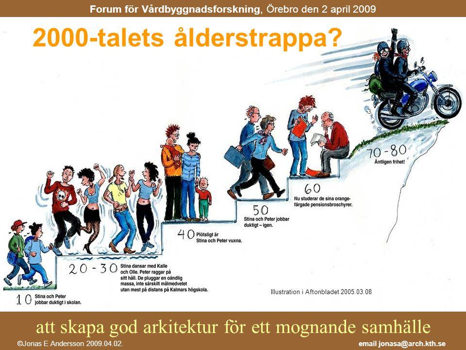 2000-talets ålderstrappa - Ålderdomen är som att bestiga berg, man blir lite andfådd, men man får en mycket bättre utsikt!