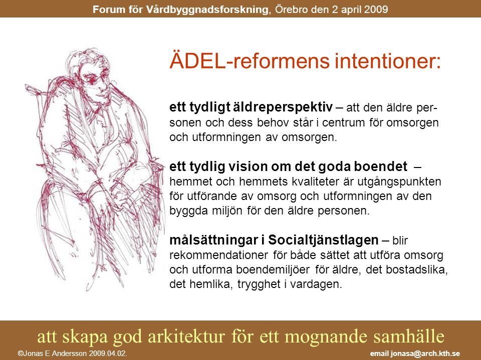 ÄDEL-reformens intentioner: