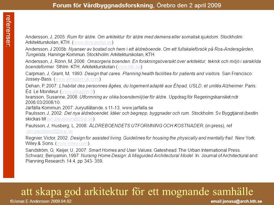 Andersson, J, 2005: Rum för äldre