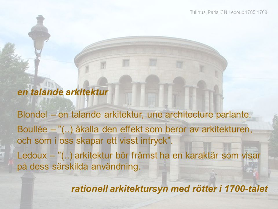 Blondel – en talande arkitektur, une architecture parlante.