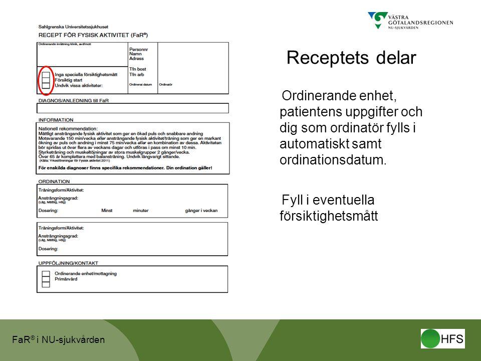 Receptets delar Ordinerande enhet, patientens uppgifter och dig som ordinatör fylls i automatiskt samt ordinationsdatum.