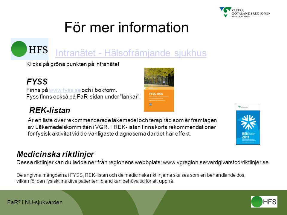 För mer information Intranätet - Hälsofrämjande sjukhus FYSS