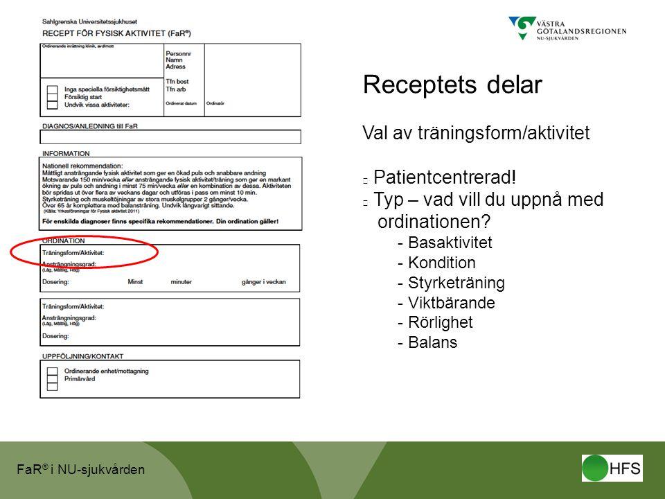 Receptets delar Val av träningsform/aktivitet Patientcentrerad!