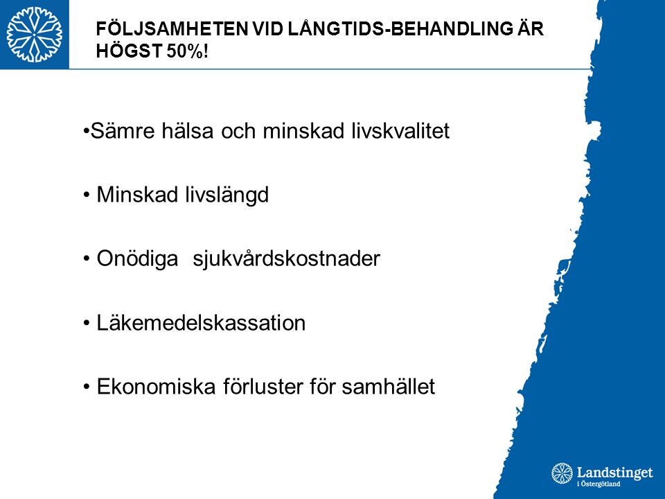 FÖLJSAMHETEN VID LÅNGTIDS-BEHANDLING ÄR HÖGST 50%!