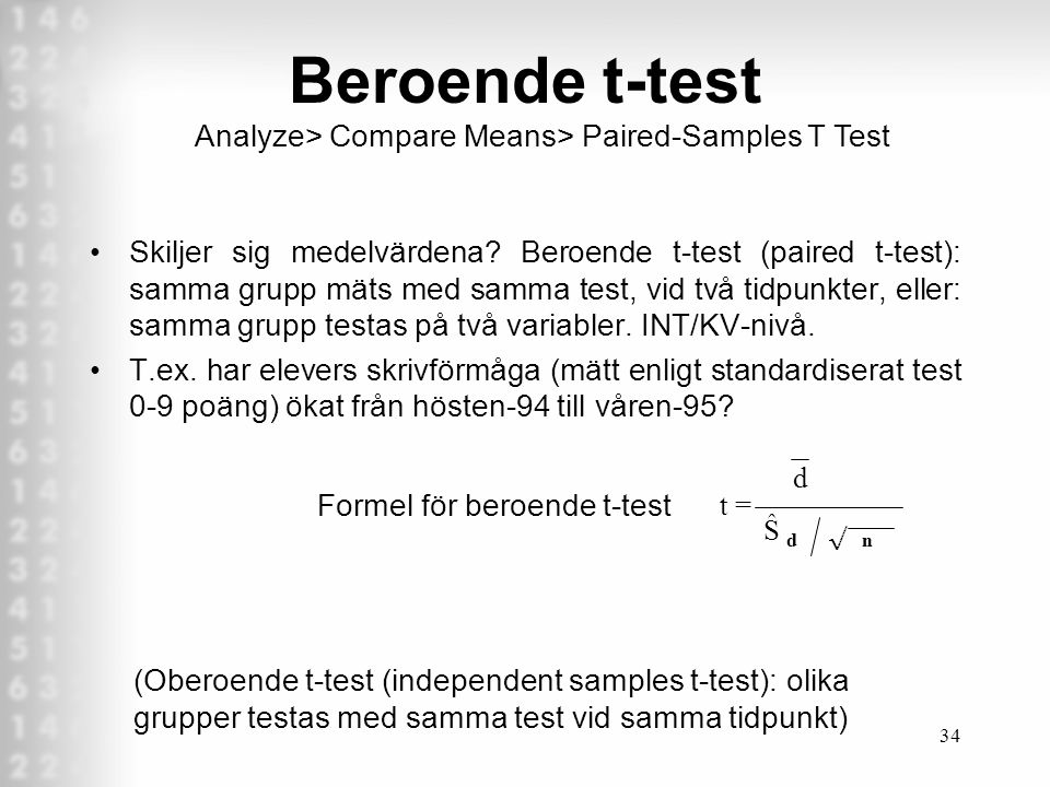 Beroende t-test Analyze> Compare Means> Paired-Samples T Test