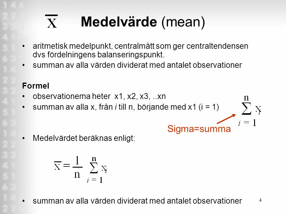 Medelvärde (mean) Sigma=summa