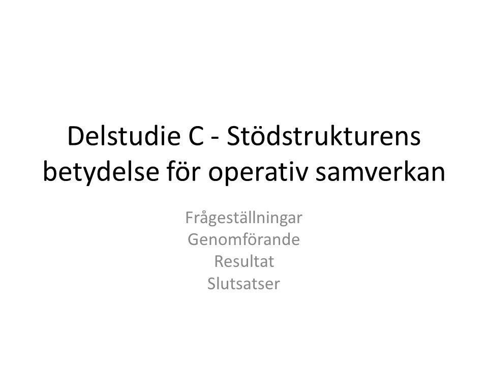 Delstudie C - Stödstrukturens betydelse för operativ samverkan
