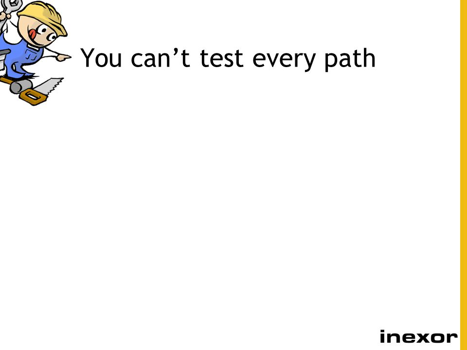 You can't test every path