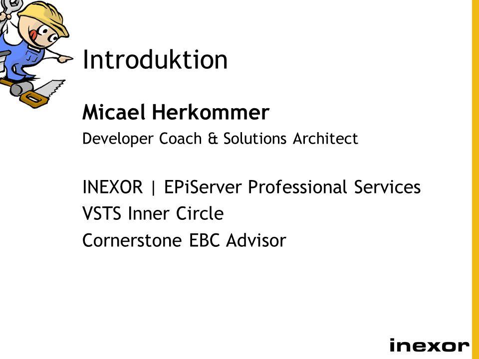 Introduktion Micael Herkommer INEXOR | EPiServer Professional Services
