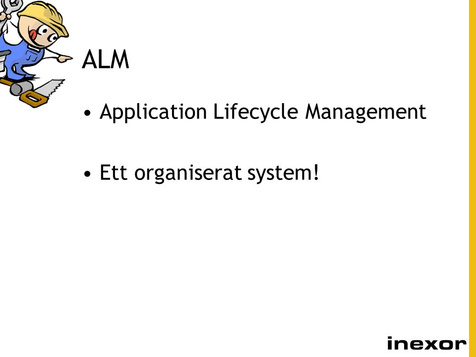 ALM Application Lifecycle Management Ett organiserat system!
