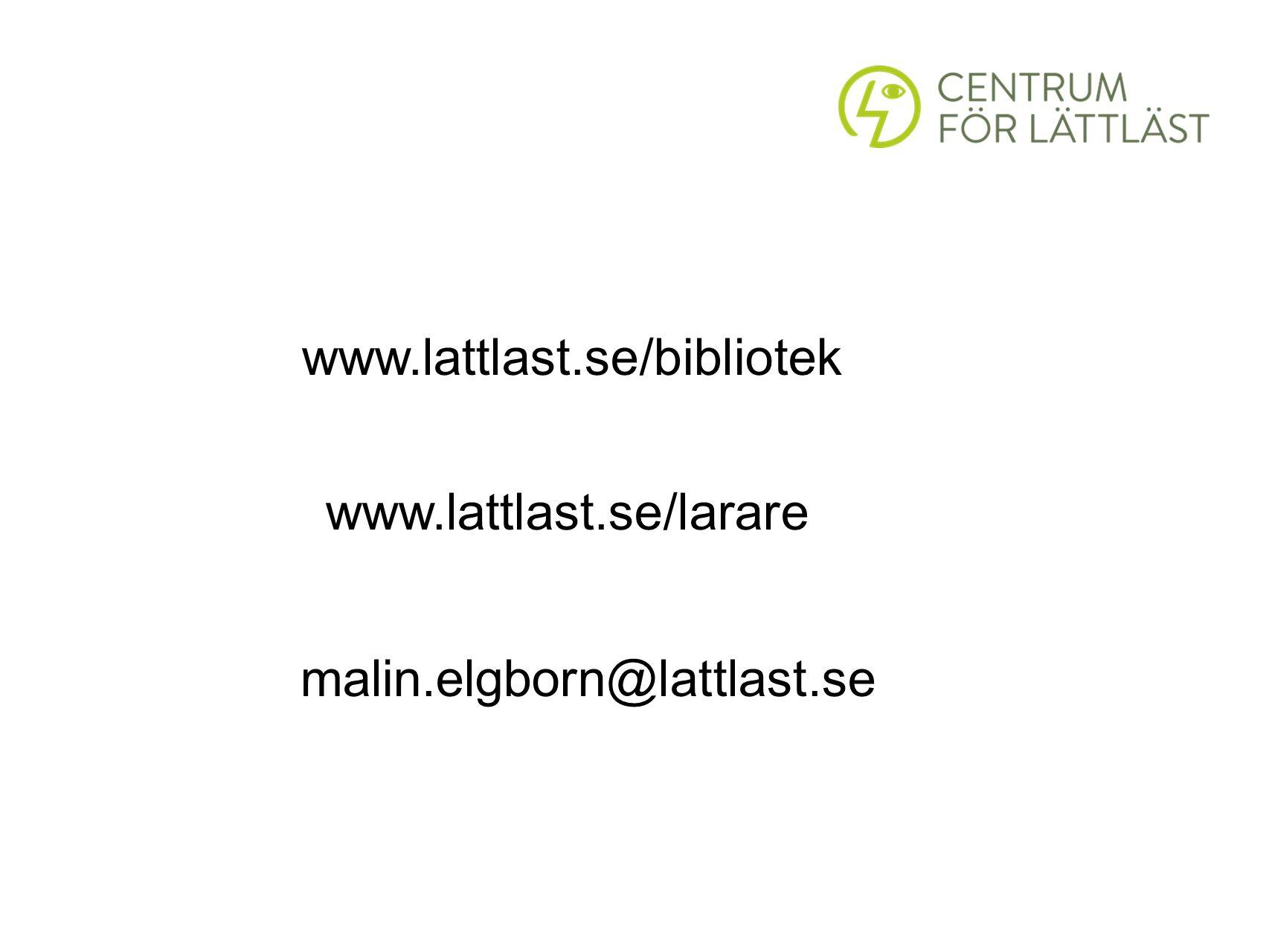 www.lattlast.se/bibliotek www.lattlast.se/larare malin.elgborn@lattlast.se