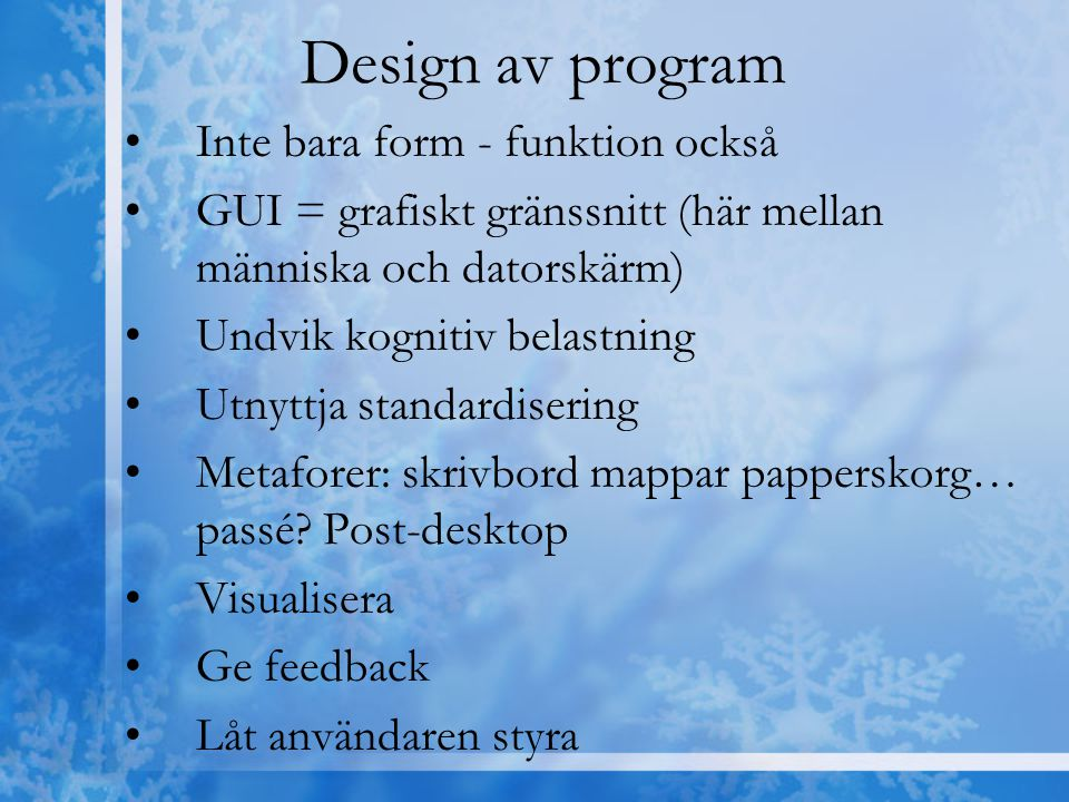 Design av program Inte bara form - funktion också