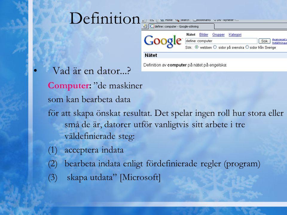 Definition Vad är en dator... Computer: de maskiner