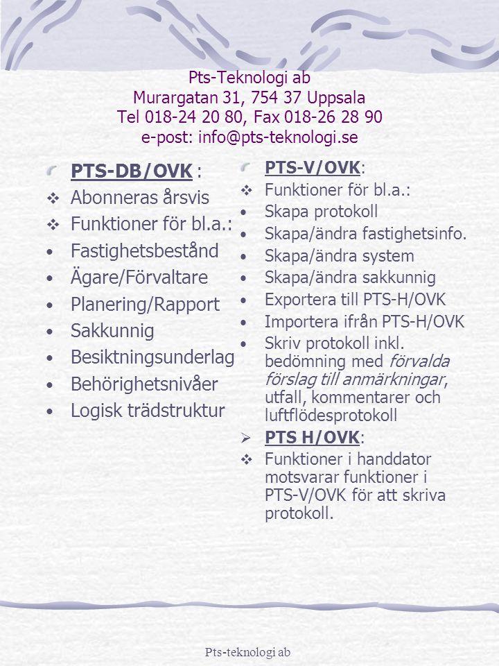 PTS-DB/OVK : Abonneras årsvis Funktioner för bl.a.: Fastighetsbestånd