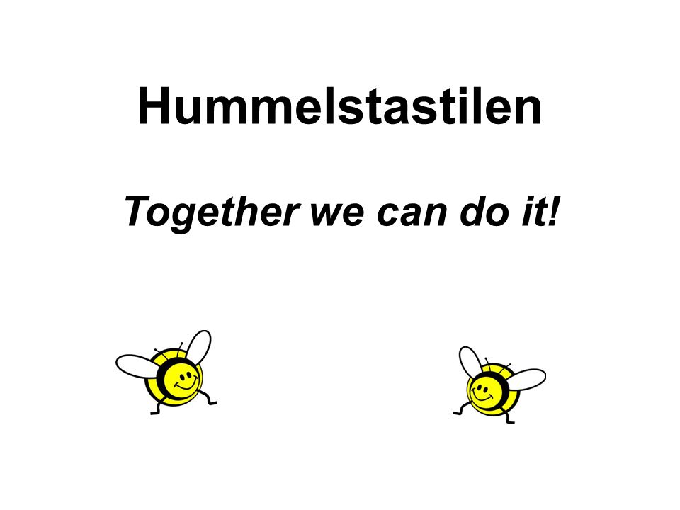 Hummelstastilen Together we can do it!