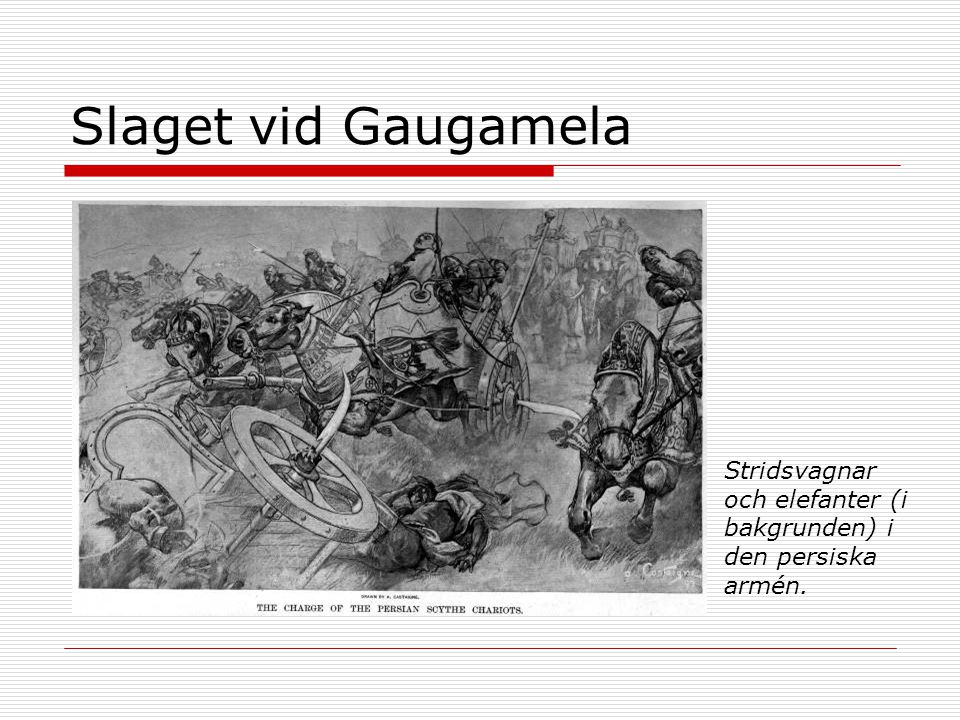 Slaget vid Gaugamela Stridsvagnar och elefanter (i bakgrunden) i den persiska armén.