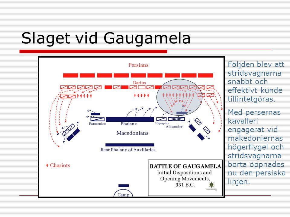 Slaget vid Gaugamela Följden blev att stridsvagnarna snabbt och effektivt kunde tillintetgöras.
