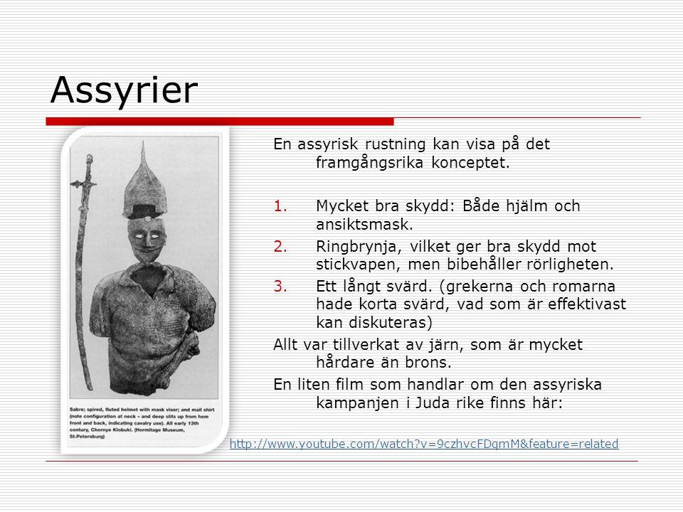 Assyrier En assyrisk rustning kan visa på det framgångsrika konceptet.