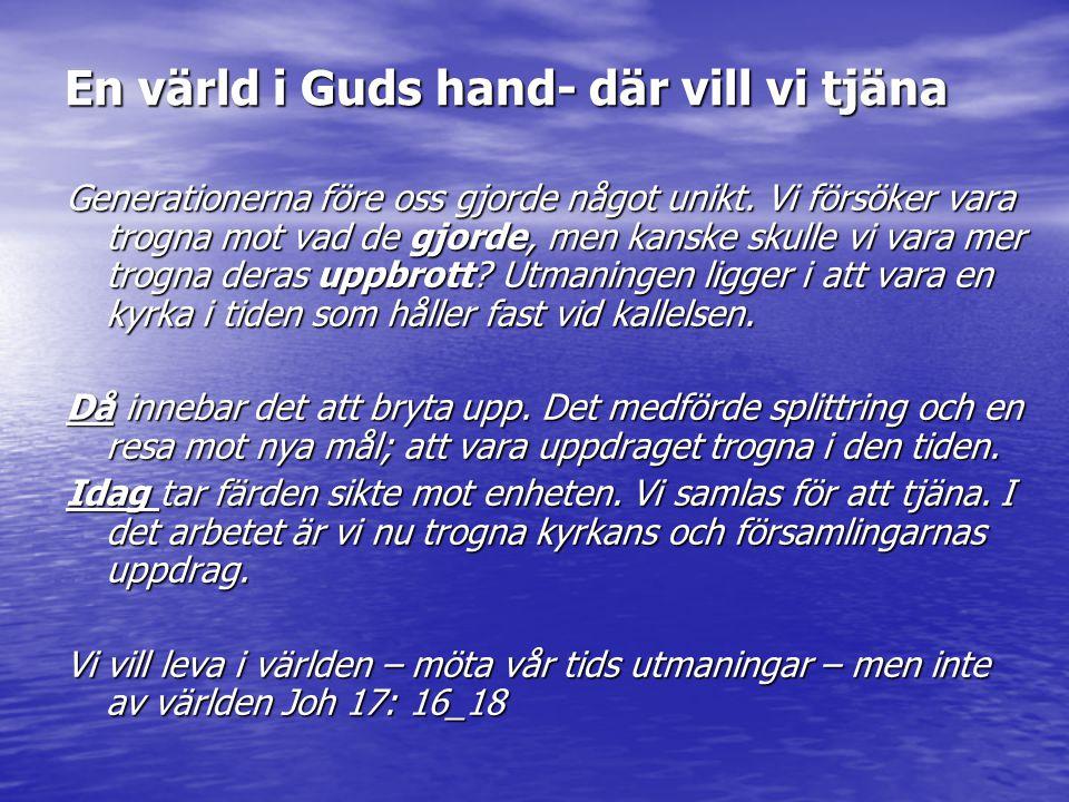 En värld i Guds hand- där vill vi tjäna