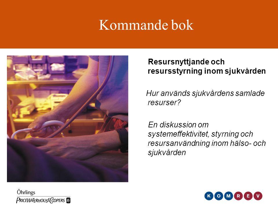 Kommande bok Resursnyttjande och resursstyrning inom sjukvården