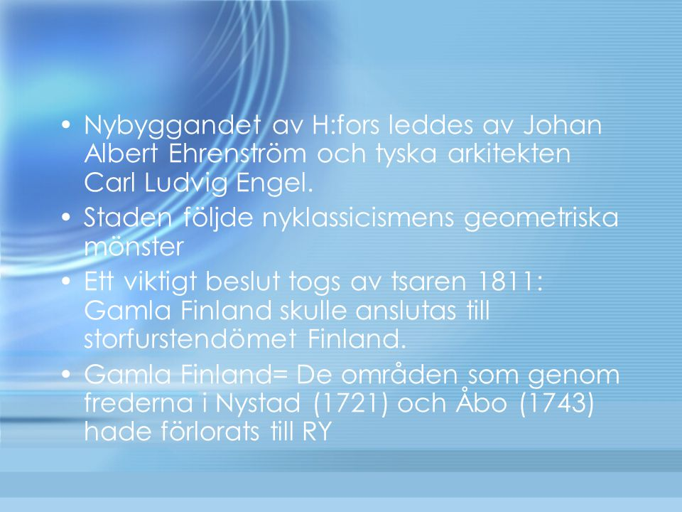 Nybyggandet av H:fors leddes av Johan Albert Ehrenström och tyska arkitekten Carl Ludvig Engel.