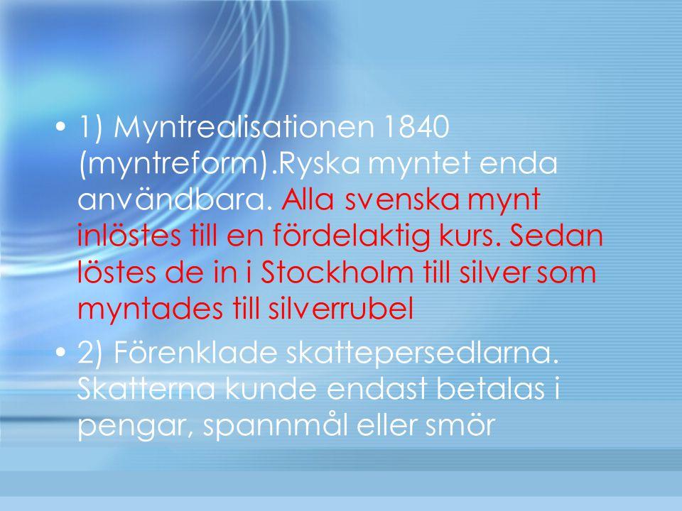 1) Myntrealisationen 1840 (myntreform). Ryska myntet enda användbara