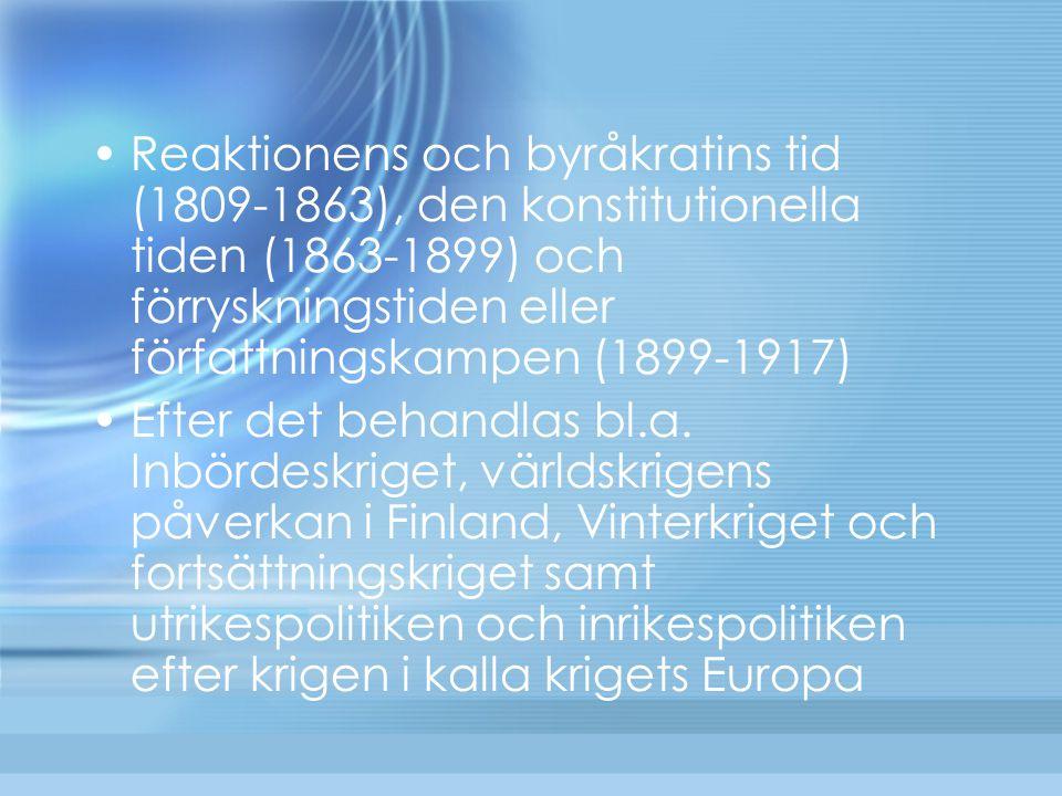 Reaktionens och byråkratins tid (1809-1863), den konstitutionella tiden (1863-1899) och förryskningstiden eller författningskampen (1899-1917)