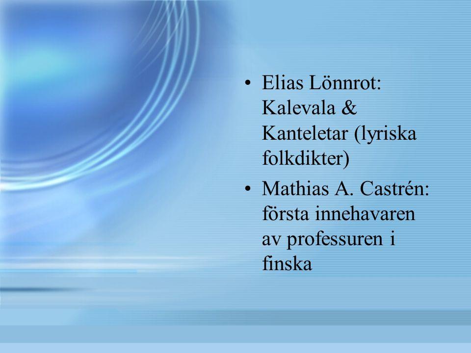 Elias Lönnrot: Kalevala & Kanteletar (lyriska folkdikter)