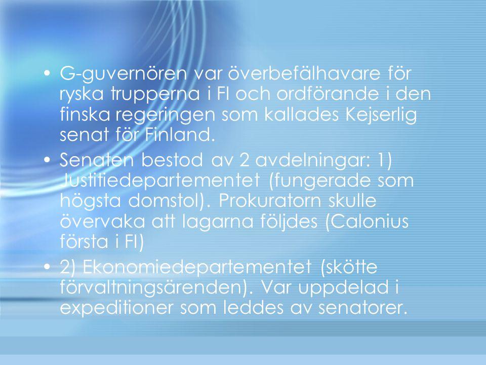 G-guvernören var överbefälhavare för ryska trupperna i FI och ordförande i den finska regeringen som kallades Kejserlig senat för Finland.