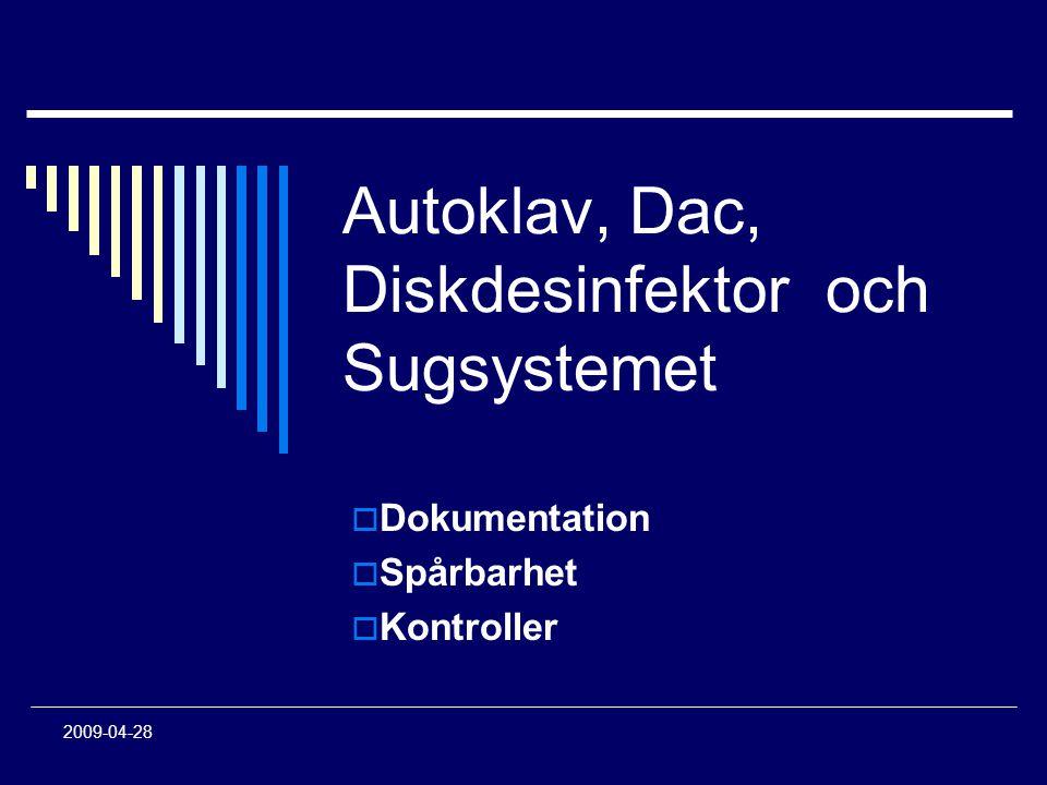 Autoklav, Dac, Diskdesinfektor och Sugsystemet