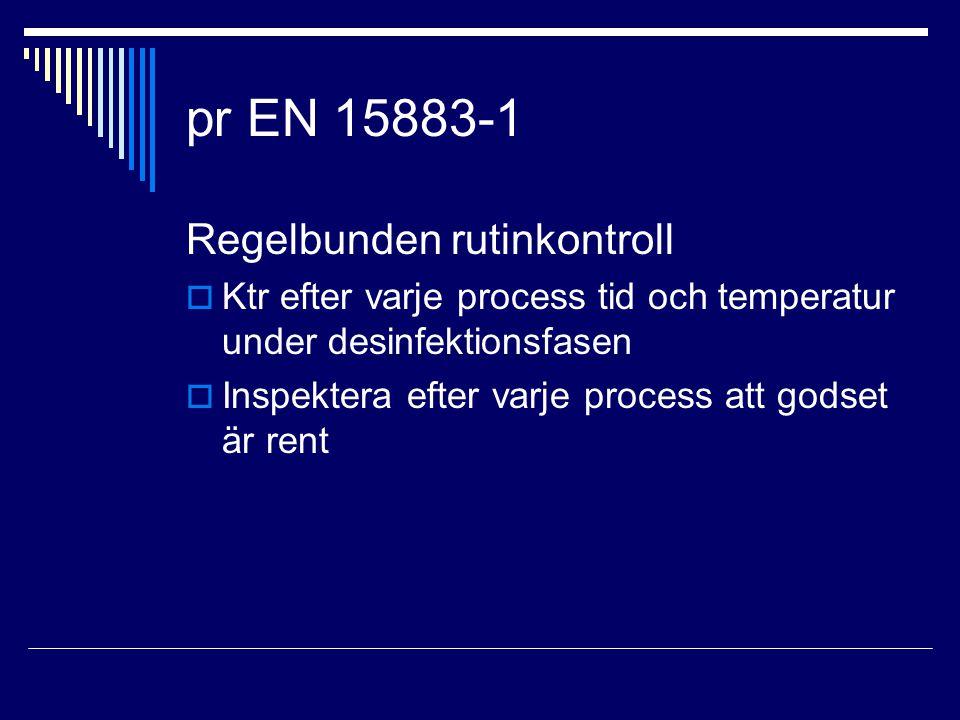 pr EN 15883-1 Regelbunden rutinkontroll