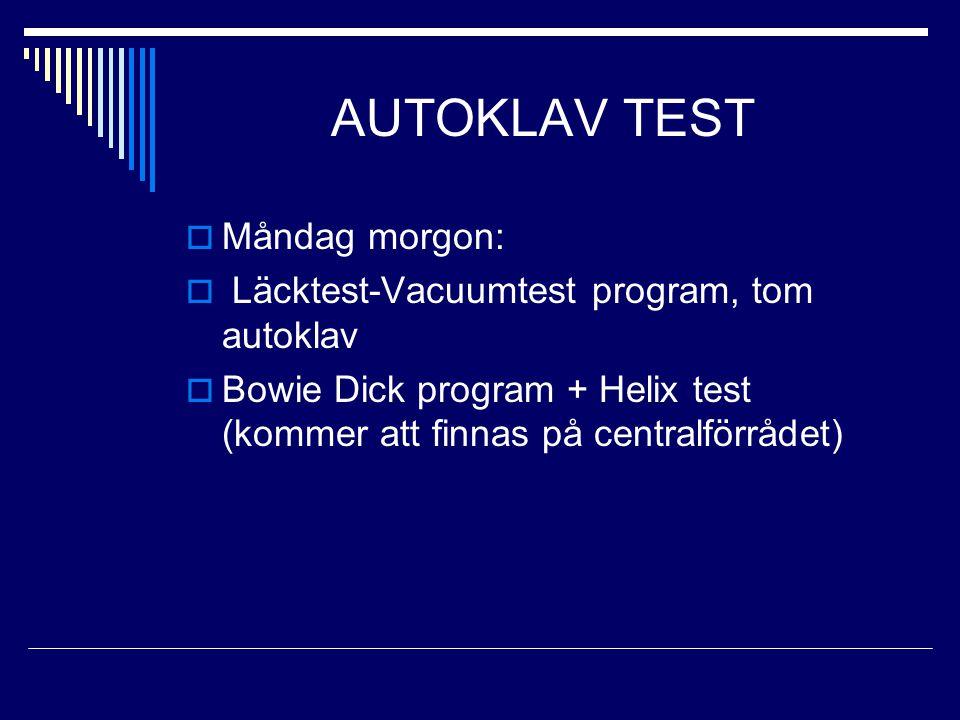 AUTOKLAV TEST Måndag morgon: Läcktest-Vacuumtest program, tom autoklav