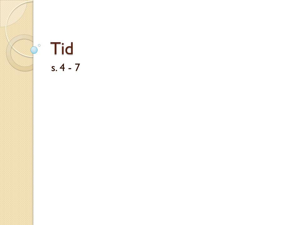 Tid s. 4 - 7