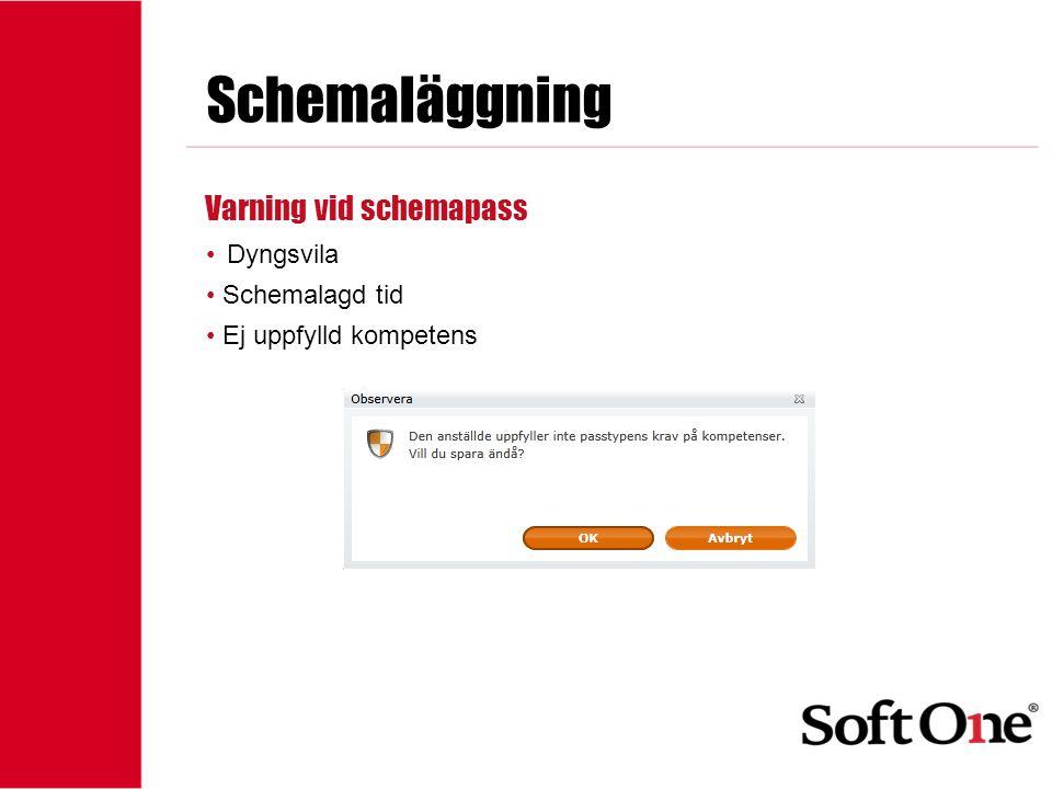 Schemaläggning Varning vid schemapass Dyngsvila Schemalagd tid