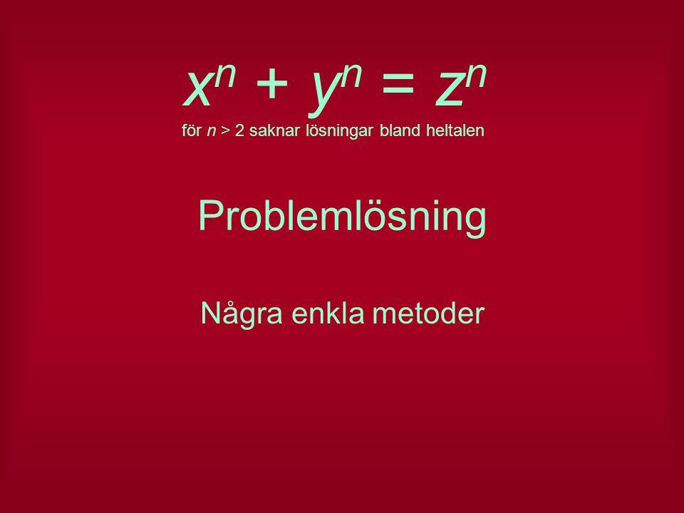 xn + yn = zn Problemlösning Några enkla metoder