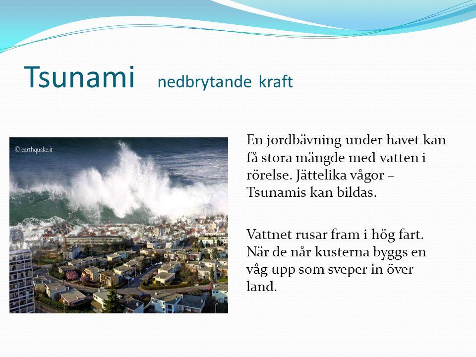 Tsunami nedbrytande kraft