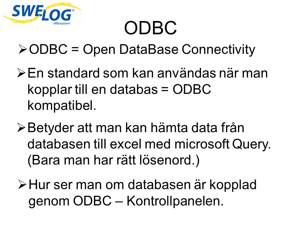 ODBC ODBC = Open DataBase Connectivity