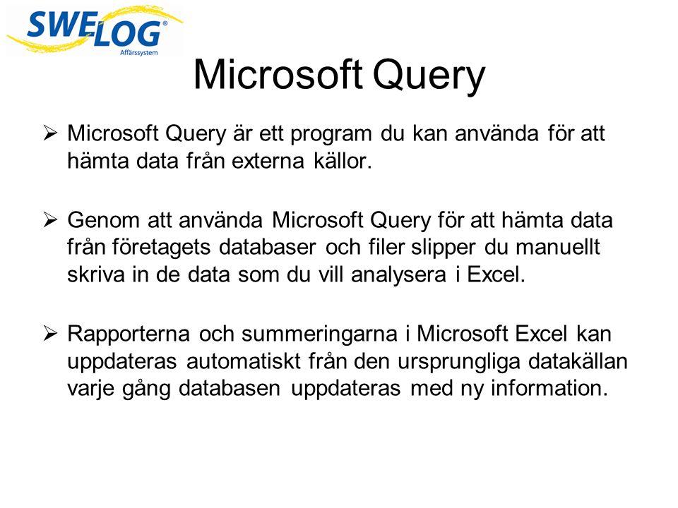 Microsoft Query Microsoft Query är ett program du kan använda för att hämta data från externa källor.