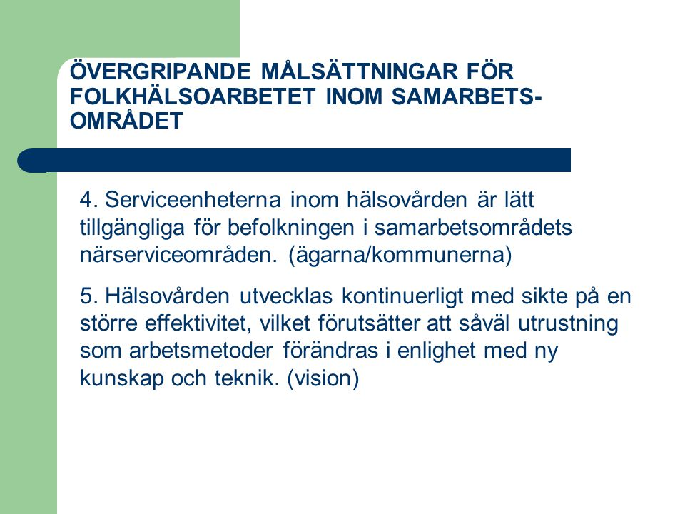 ÖVERGRIPANDE MÅLSÄTTNINGAR FÖR FOLKHÄLSOARBETET INOM SAMARBETS-OMRÅDET