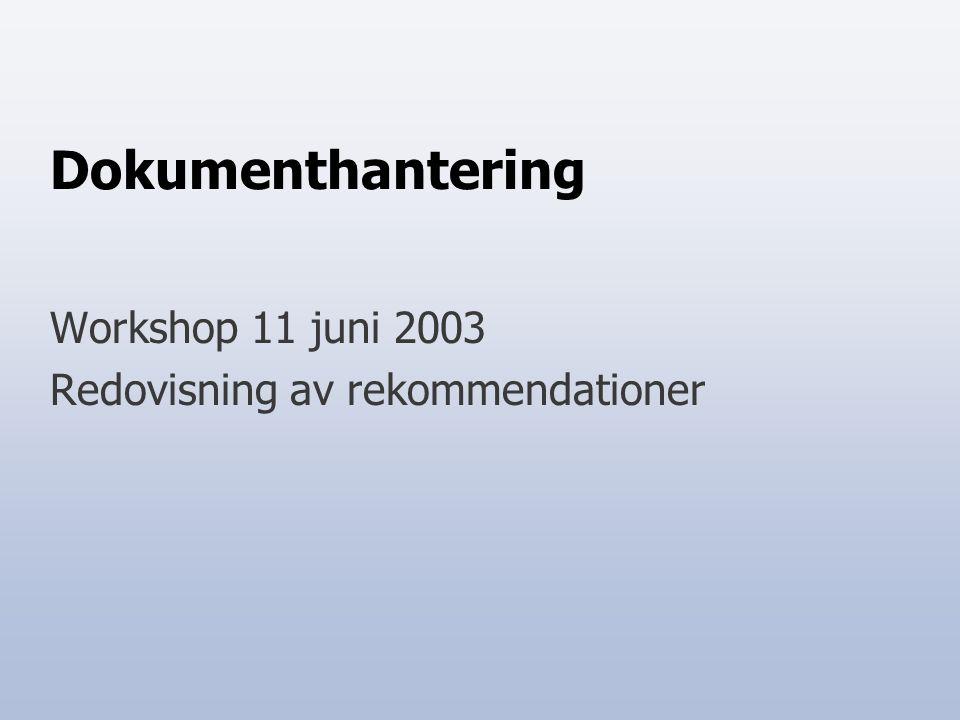 Workshop 11 juni 2003 Redovisning av rekommendationer