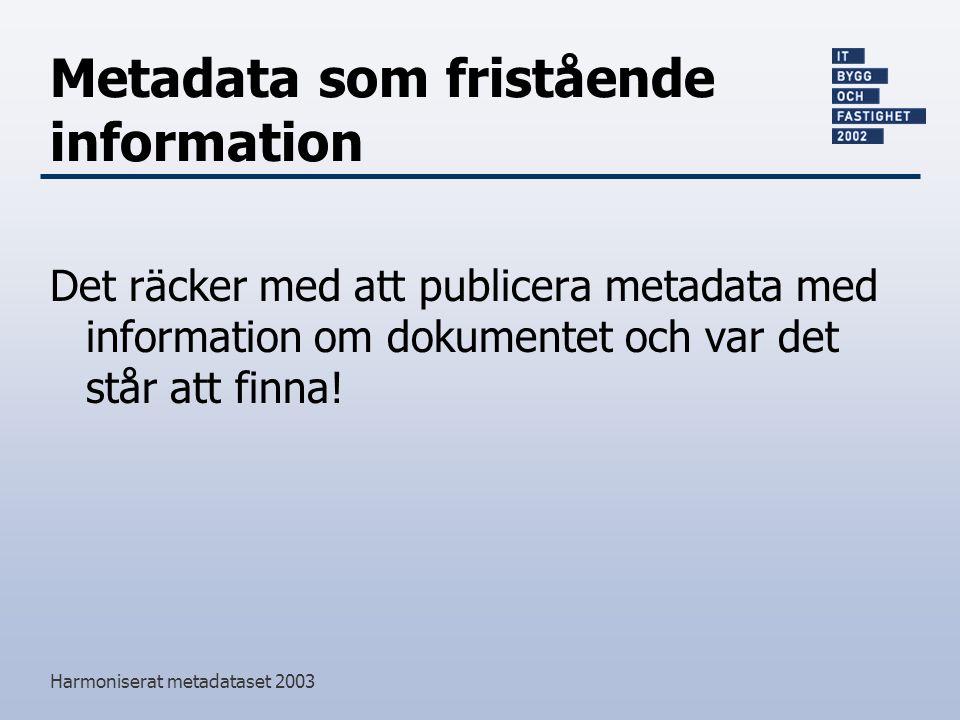 Metadata som fristående information