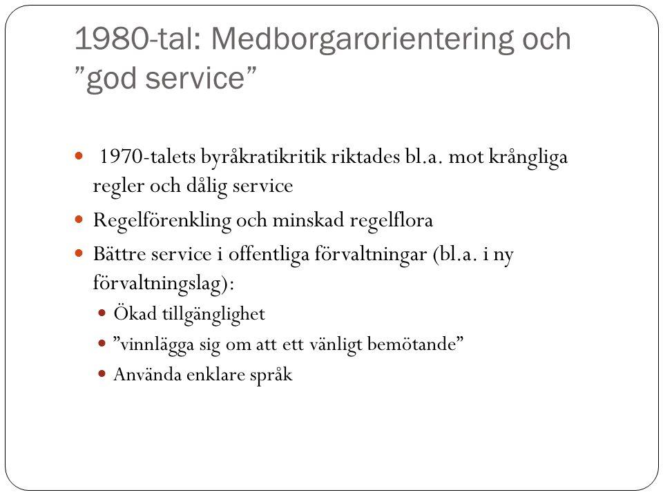 1980-tal: Medborgarorientering och god service