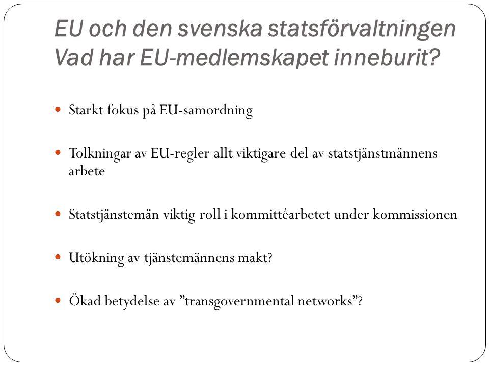 EU och den svenska statsförvaltningen Vad har EU-medlemskapet inneburit