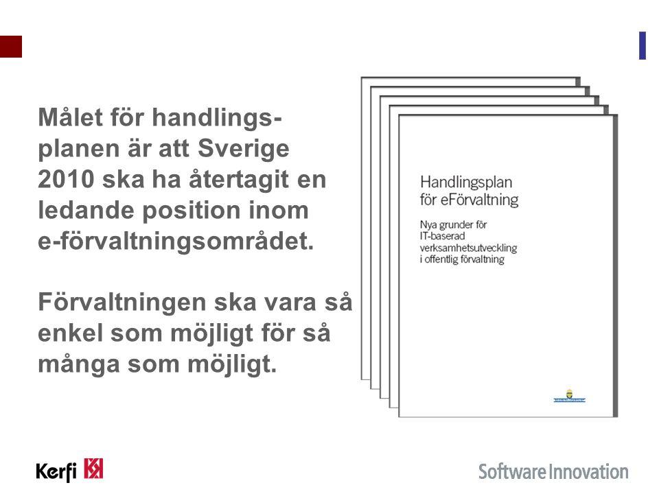 Målet för handlings-planen är att Sverige 2010 ska ha återtagit en ledande position inom e-förvaltningsområdet.