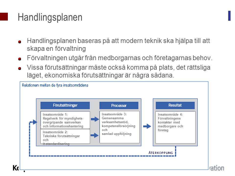 Handlingsplanen Handlingsplanen baseras på att modern teknik ska hjälpa till att skapa en förvaltning.